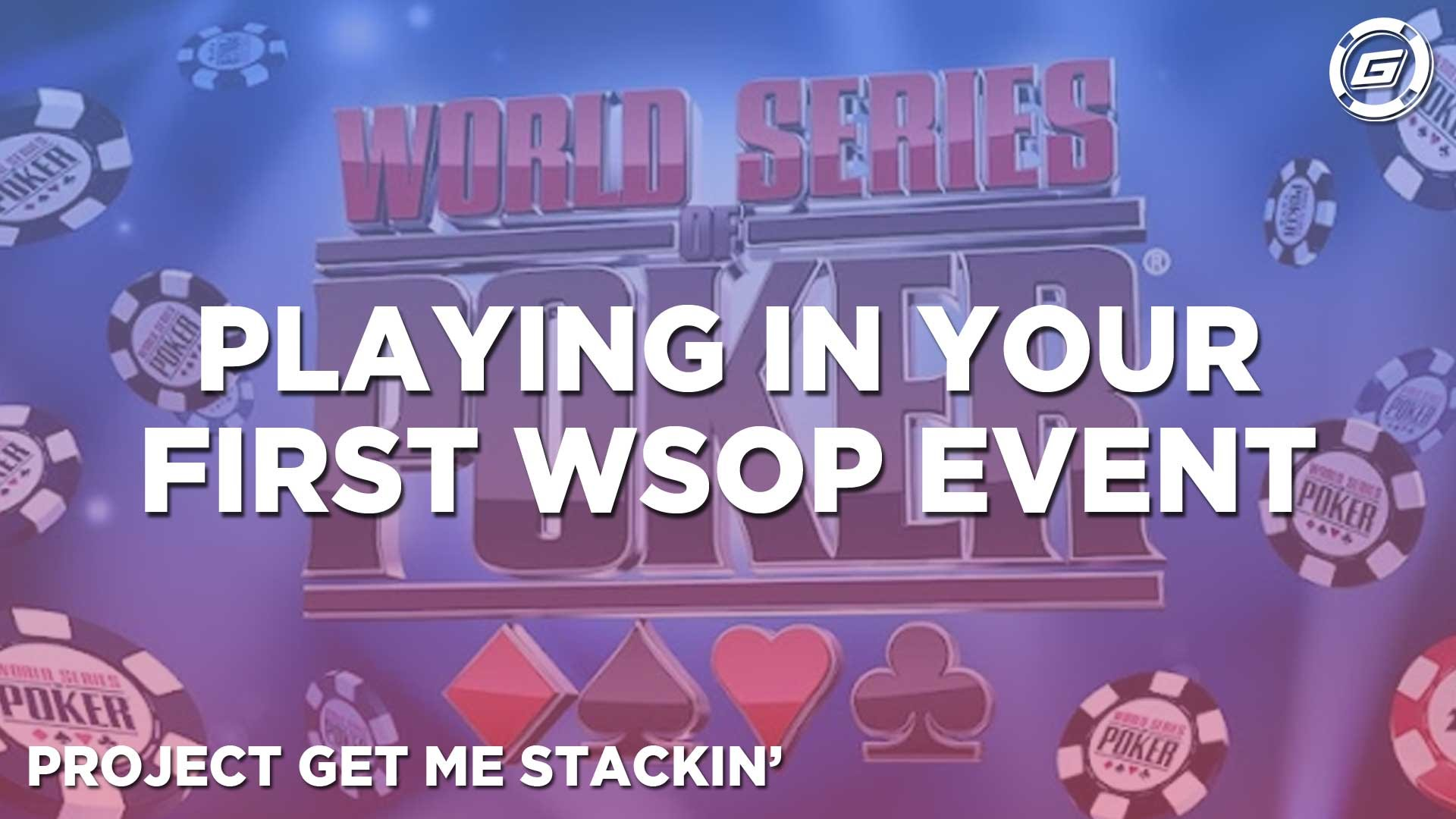 Playing In Your First WSOP Event - LESSON #12
