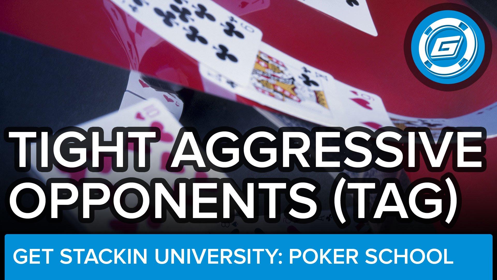 Tight Aggressive Opponents - LESSON #21