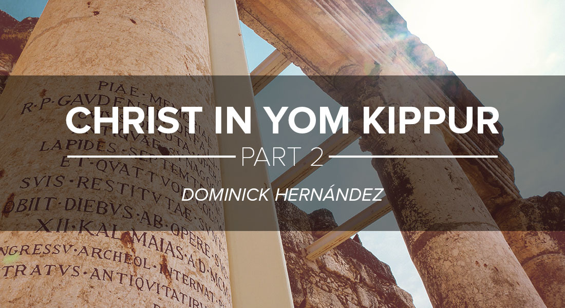 Dr. Dominick Hernández discusses how Christians can see Jesus in  Yom Kippur  (the Day of Atonement): Part 2/2