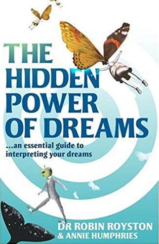 The Hidden Power of Dreams by Robin Royston