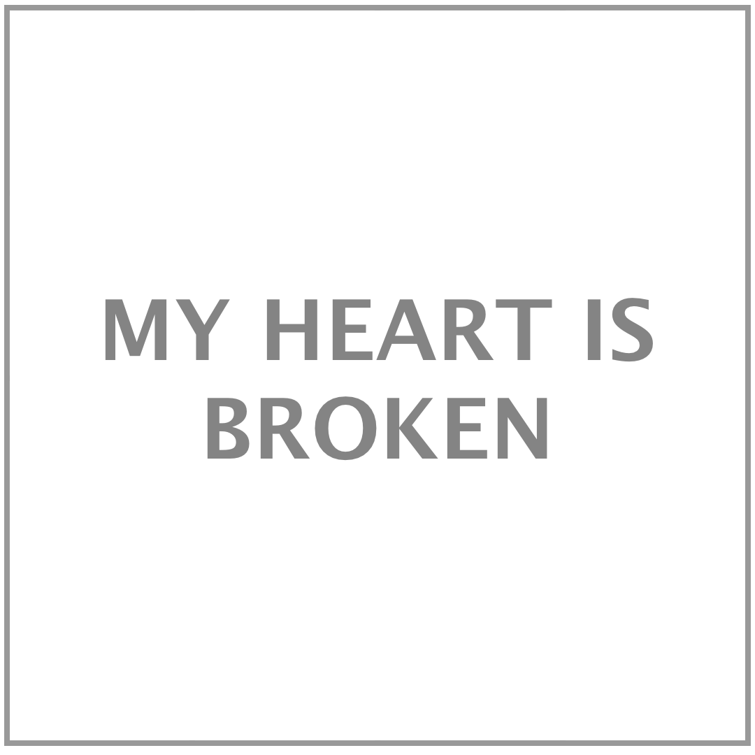 GREYMYHEARTISBROKEN.png