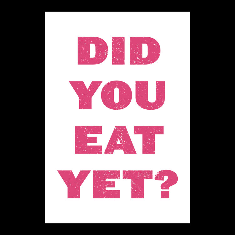 """Did You Eat Yet?"" Poster by Make Look Good"