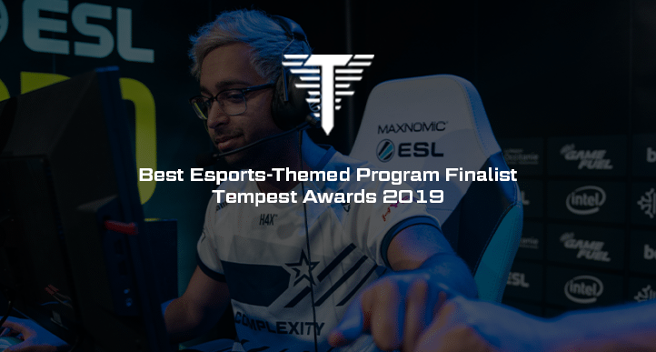 """Nominated for the """"Best Esports-Themed Program"""" Tempest Award"""