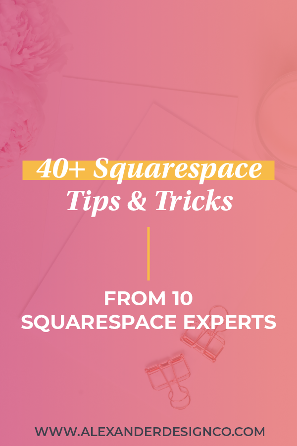 Squarespace tips and tricks from 10 Squarespace experts.