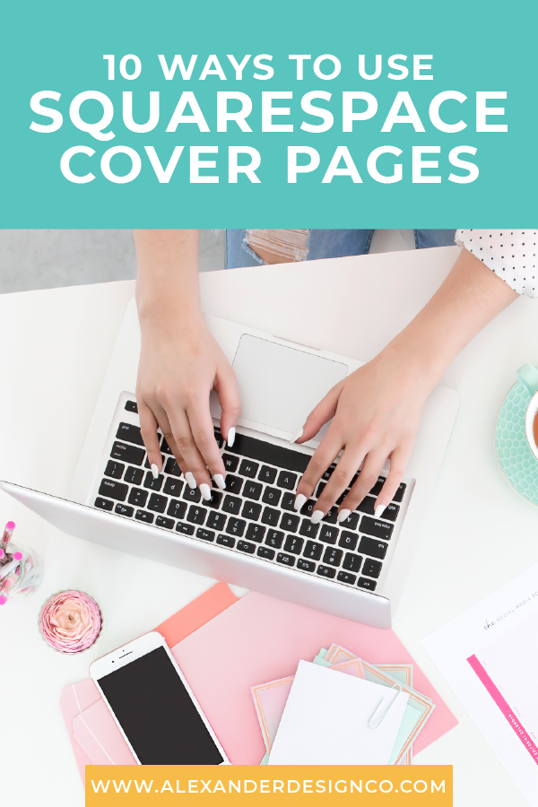 10 Ways to Use Squarespace Cover Pages