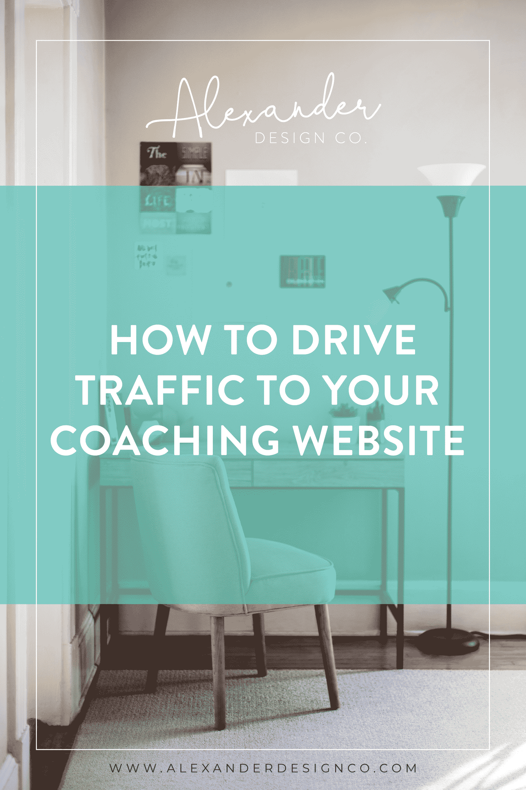 How-to-drive-traffic-to-your-coaching-website_Pinterest.png