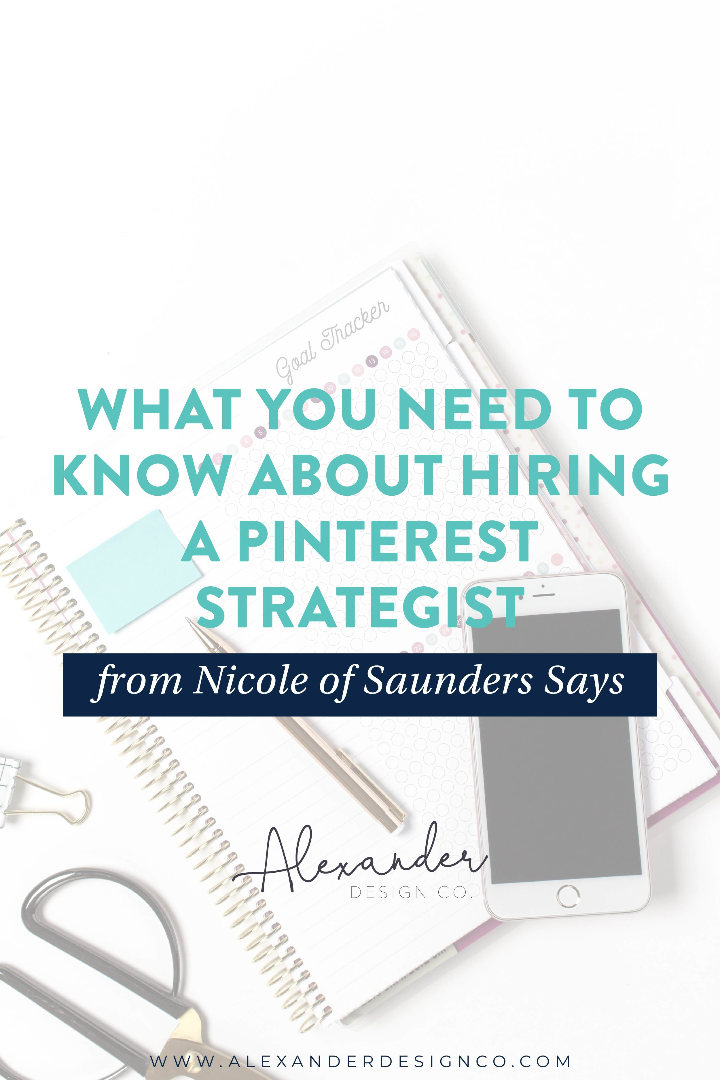 What you need to know about hiring a Pinterest Strategist from Nicole of Saunders Says_Pinterest.jpg