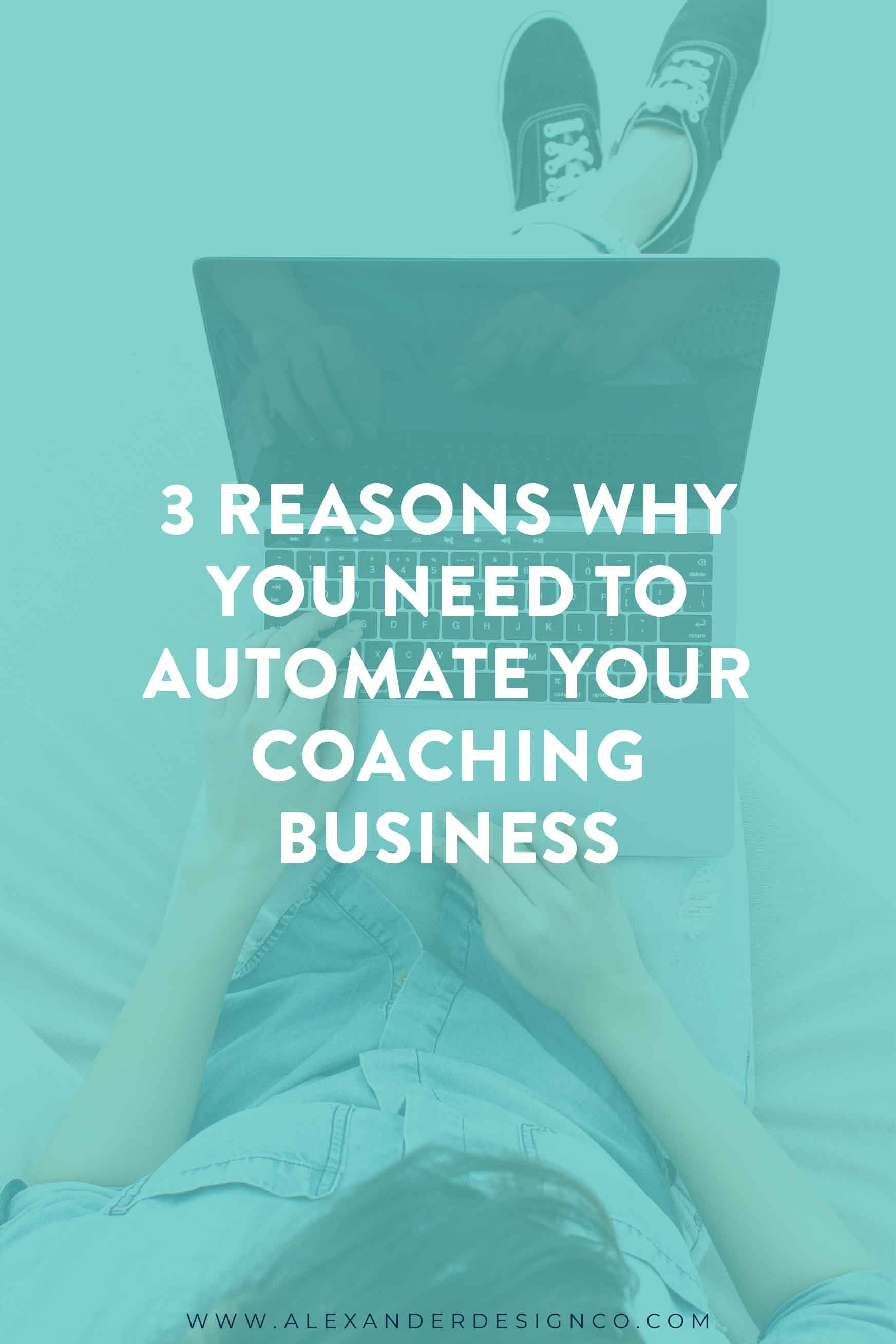 3 Reasons to automate your coaching biz | Alexander Design Company - Squarespace website design for online coaches
