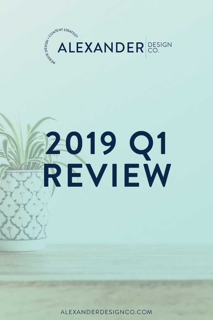 2019 Q1 Review - Alexander Design Co-03.png