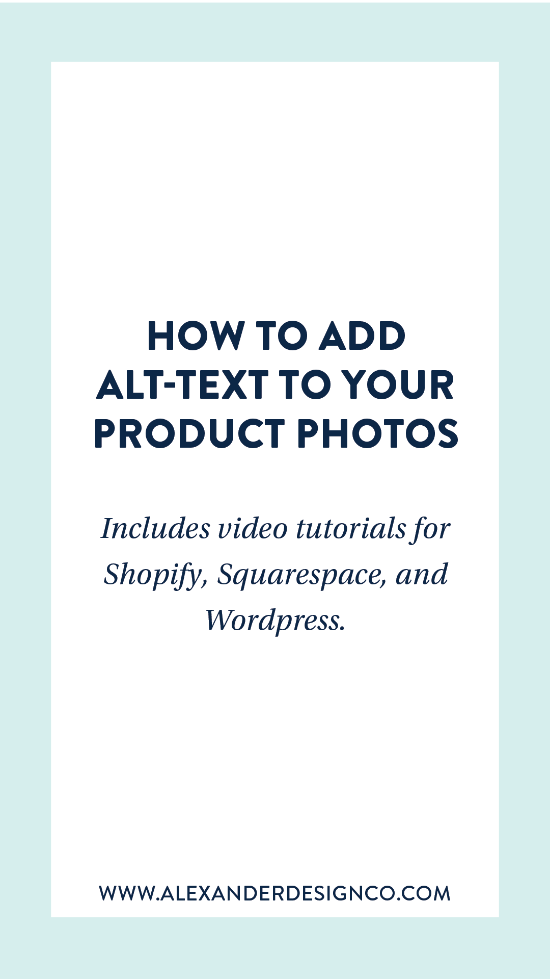 How to add Alt-text to your product photos on Shopify, Squarespace, and Wordpress.