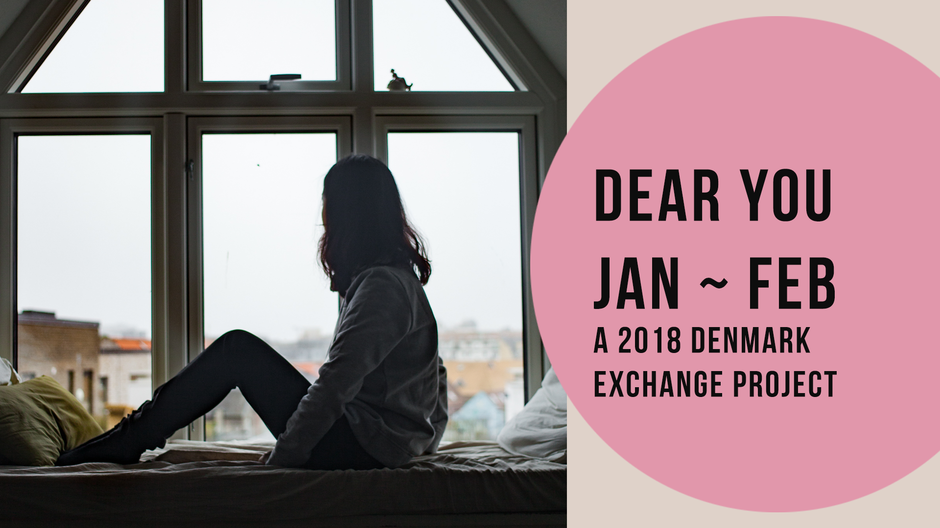DEAR YOU - A series of personal reflections created while on university exchange in Aarhus, Denmark