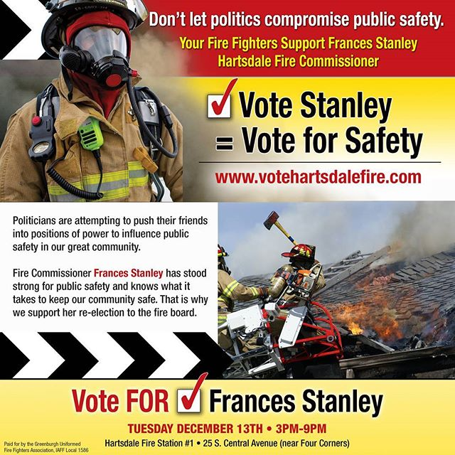 Attention Hartsdale Residents.  Fire Commissioner Election This Tuesday the 13th.  Secure Your Safety, Re-Elect Commissioner Stanley!