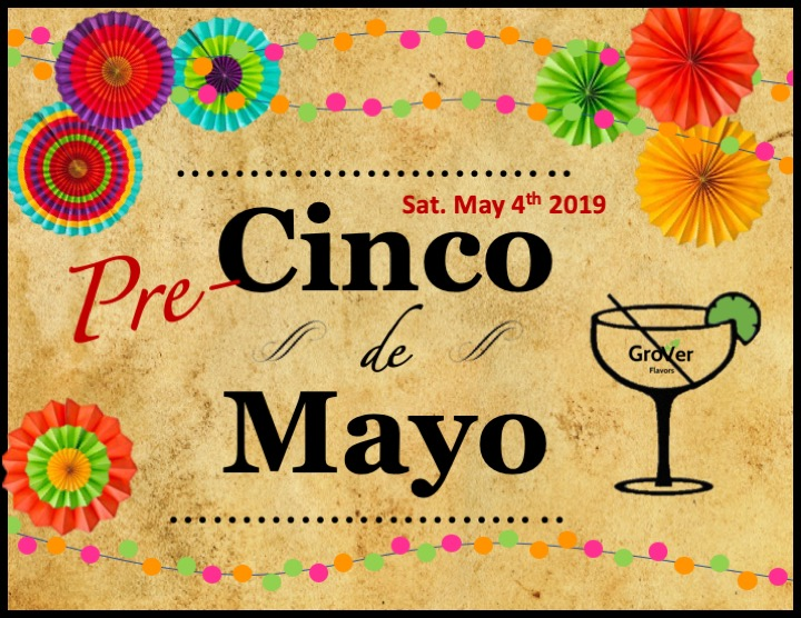 Pre-Cinco de Mayo - * Saturday May 4th - All Day *Join us for delicious Mexican Food and Margaritas!- 10% Off Mexican Food Entrees- $2 Mexican Beer- 2 for 1 Margaritas