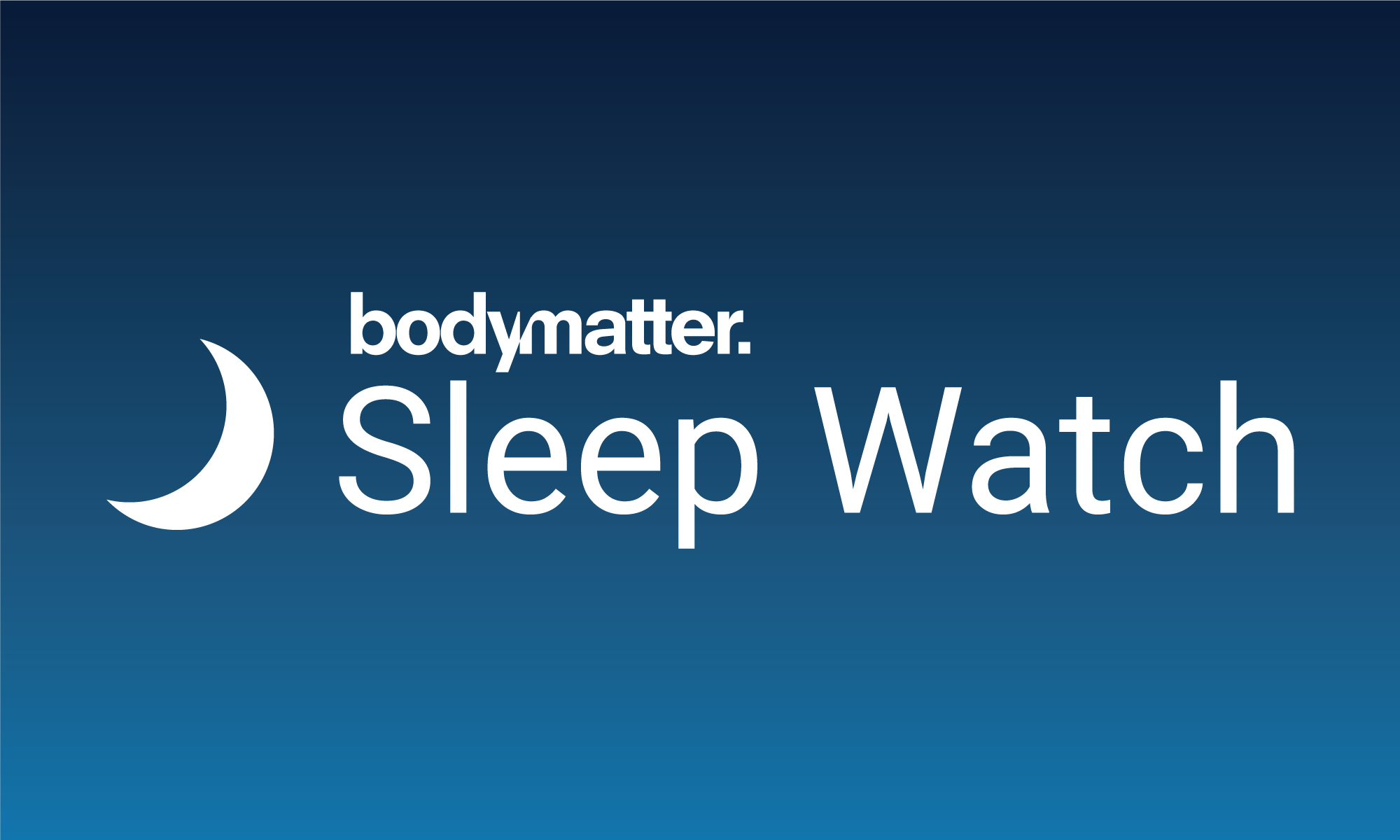 Sleep Watch by Bodymatter Logo