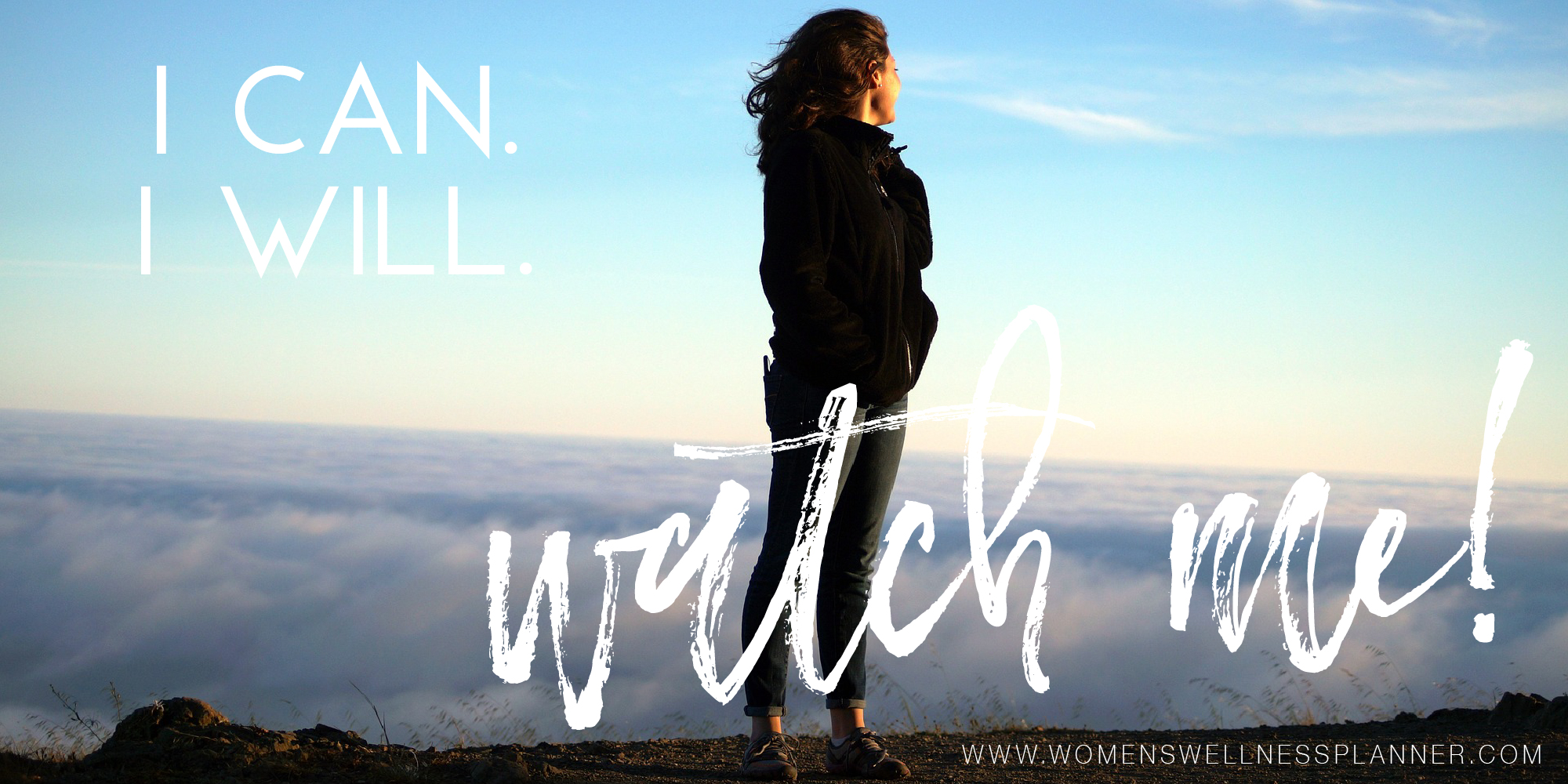 """""""I can. I will. Watch me!""""  