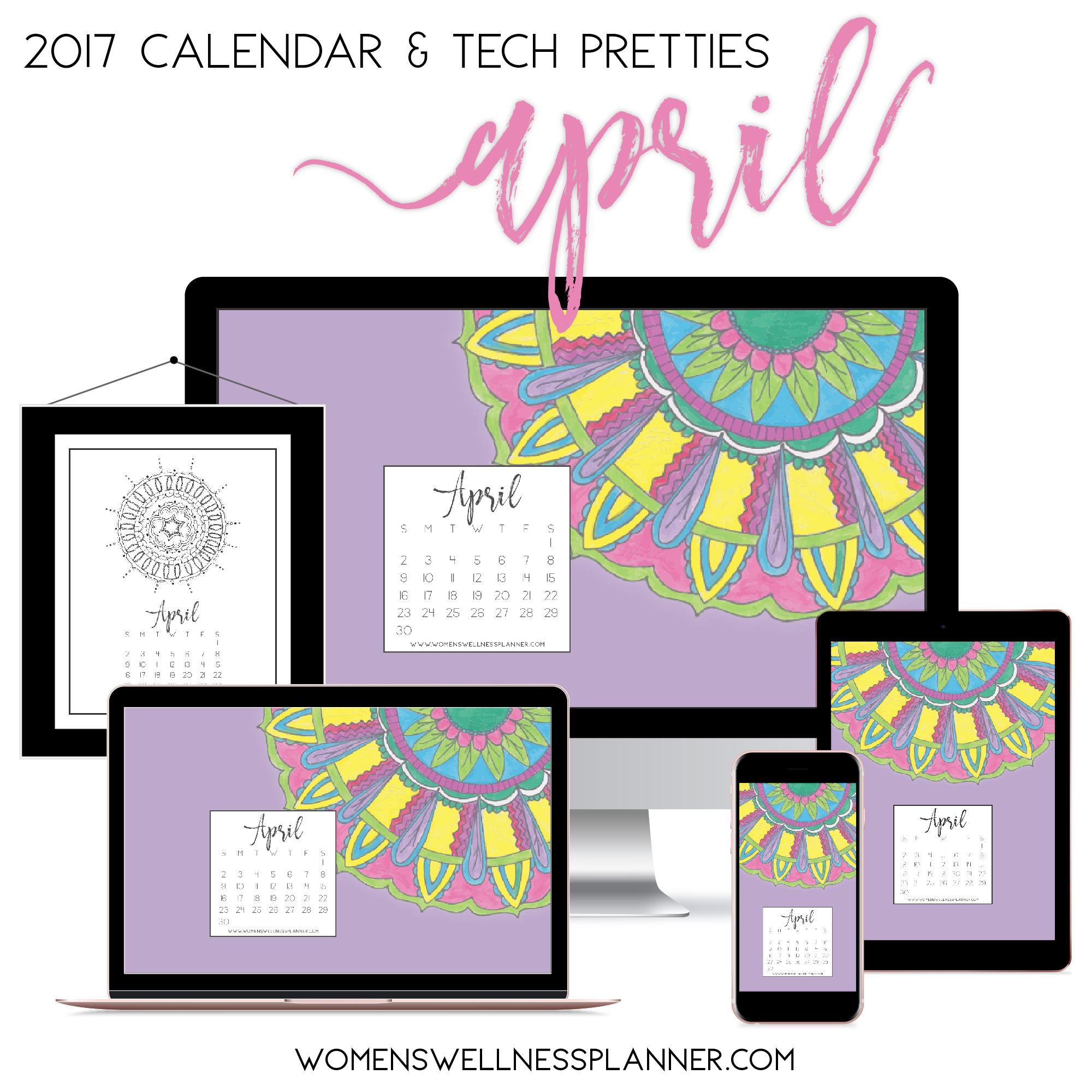 April 2017 Printable Calendar & Tech Pretties | Women's Wellness Planner