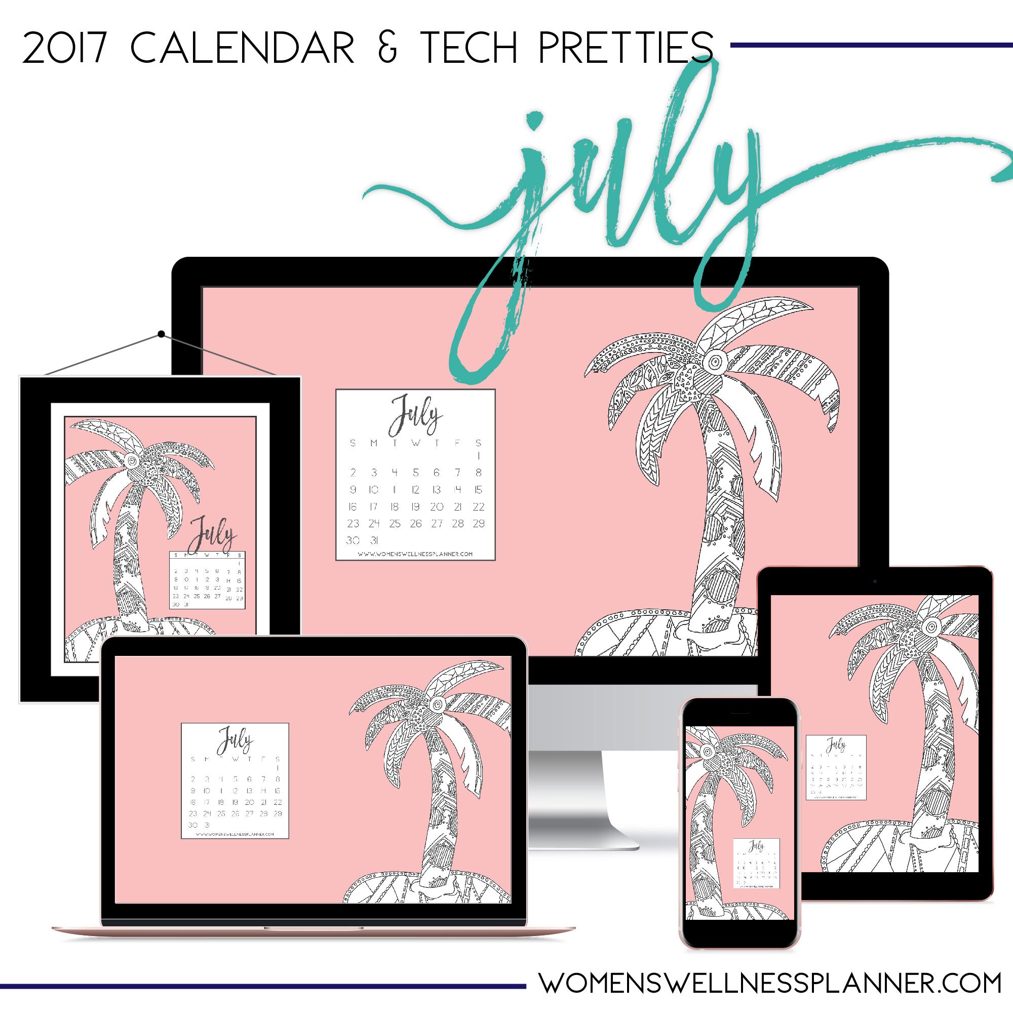 July 2017 Printable Calendar & Tech Pretties | Women's Wellness Planner