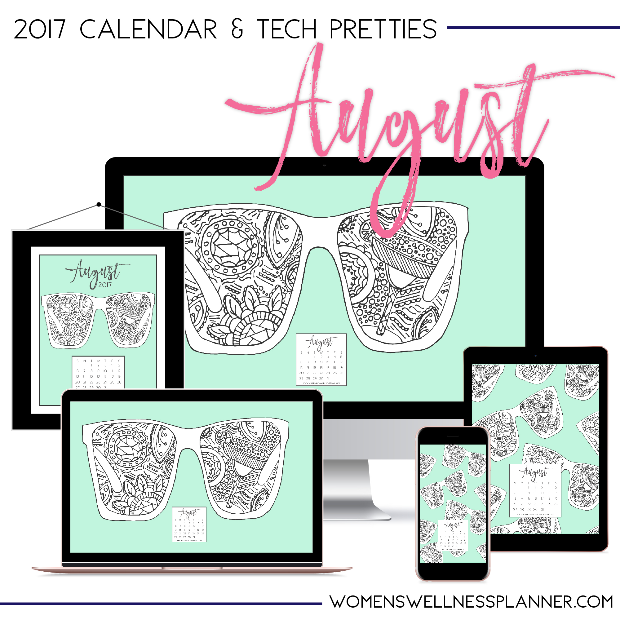 August 2017 Printable Calendar & Tech Pretties | Women's Wellness Planner