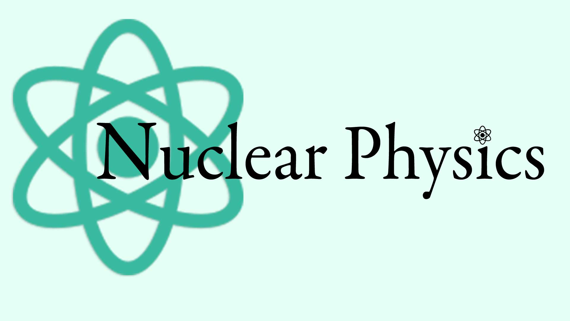 Nuclear Physics Graphic with Atom