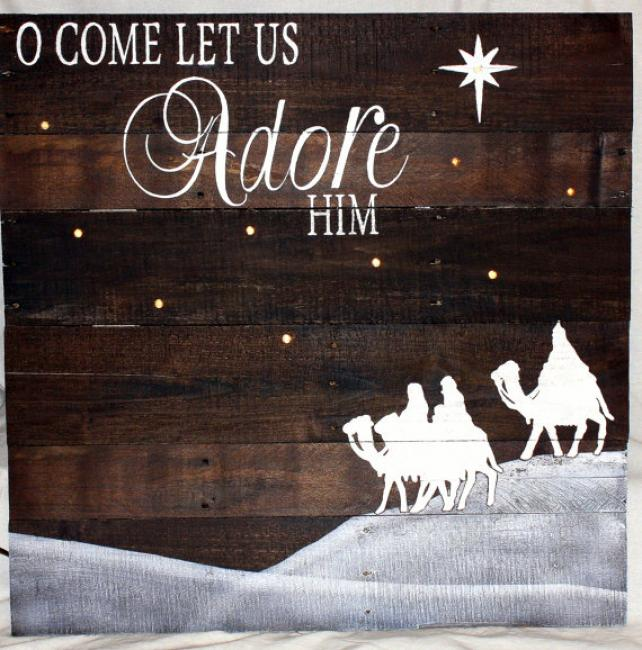 Oh Come Let Us (Light Up Sign)  $45.00  Another favorite sign. O Come Let Us Adore Him. This sign is approximately 18 x 24 and lights up.  Grab a friend, bring your favorite beverage and snack.