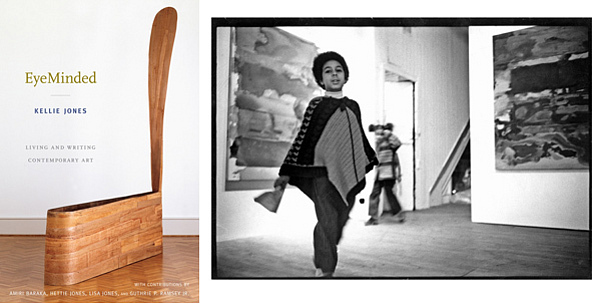 Left:  Cover of  Kellie Jones 's  EyeMinded (2011).  Right:  Kellie Jones  (foreground) and   Lisa Jones  in an exhibition by Ed Ruda at Paula Cooper Gallery, New York, 1969.