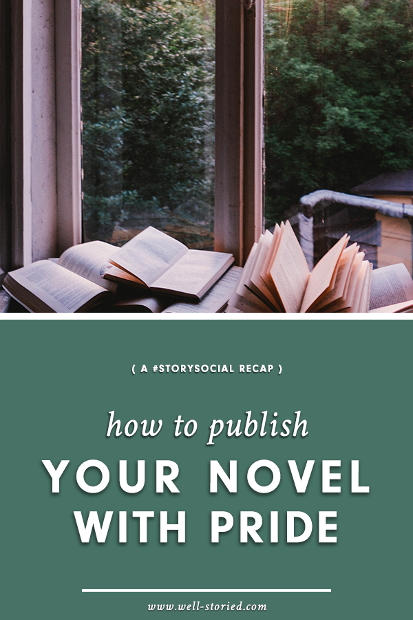 Are you ready to publish your novel? Don't let the pressure get to you. Learn how to publish with confidence and pride in this #StorySocial recap on the Well-Storied blog!