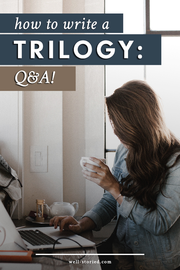 Writing a trilogy is tough. Today on the blog, I'm answering your common trilogy questions and concerns in a new Q&A session!