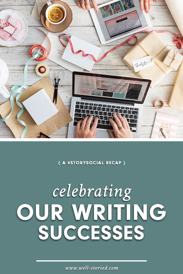 It's time to celebrate our writing wins! How so? Check out dozens of writers celebrate their successes, big and small, in this recap of the #StorySocial chat!