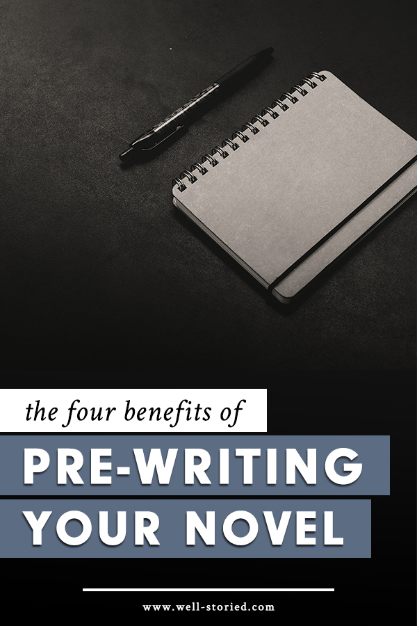 Kaitlin Hillerich of Ink & Quills stops by the Well-Storied blog to share the four amazing benefits of pre-writing your novel!