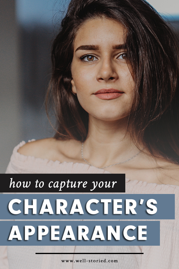 Note: This article has been updated & retitled. It was previously called The Essential Guide to Nailing Your Character's Appearance.