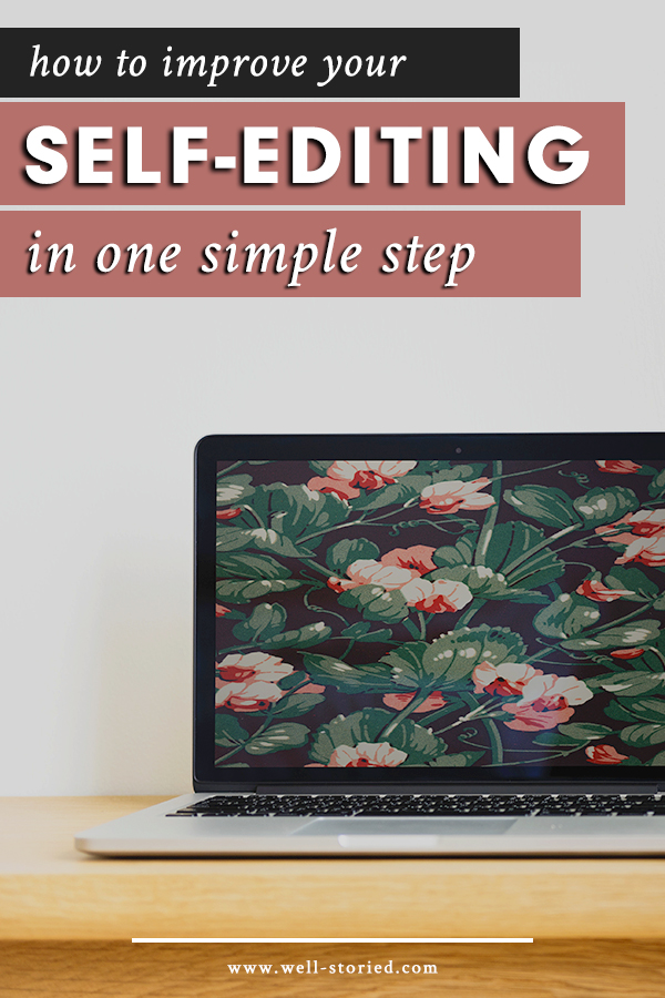 Struggling to feel confident in your self-editing skills? Learn how to gain a little necessary objectivity today!