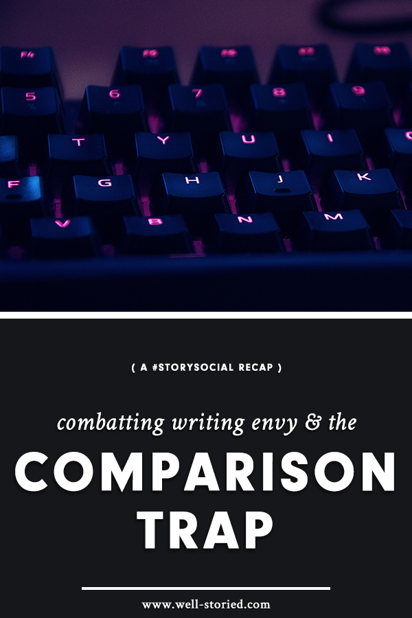 How can we combat writing envy and avoid the pesky comparison trap? Writers from around the world weighed in during this week's #StorySocial chat!