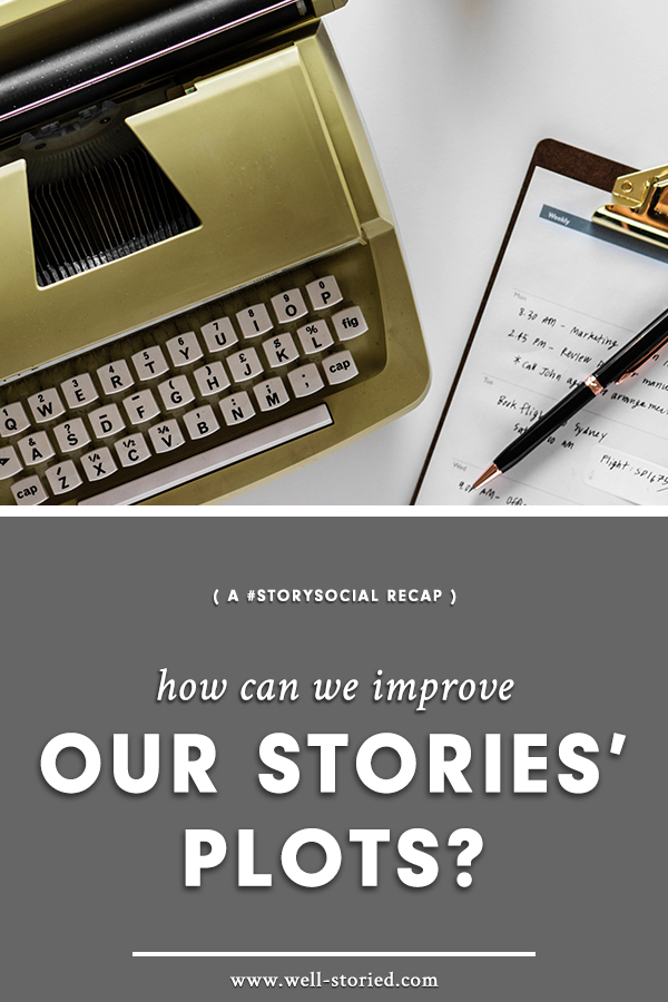 Can can we build better plots as we write and revise? Let's discuss in this week's #StorySocial chat recap!