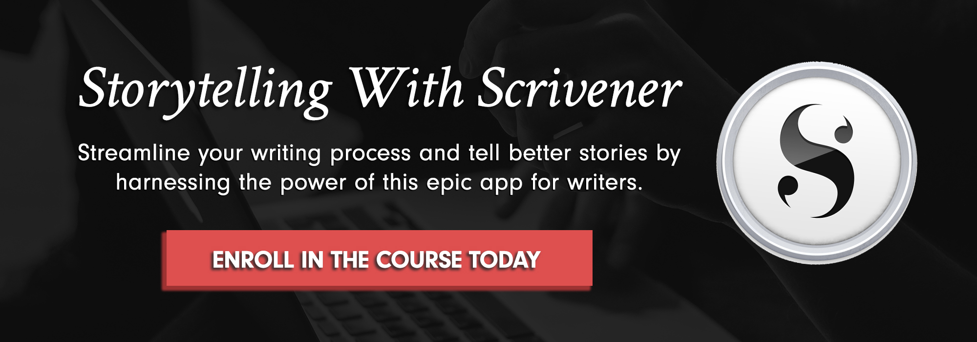 Ready to streamline your writing process and tell better stories? Enroll in Storytelling With Scrivener to harness the power of this epic app for writers today!