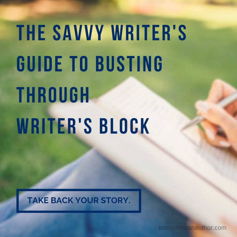 Kate Johnston's The Savvy Writer's Guide to Busting Through Writer's Block