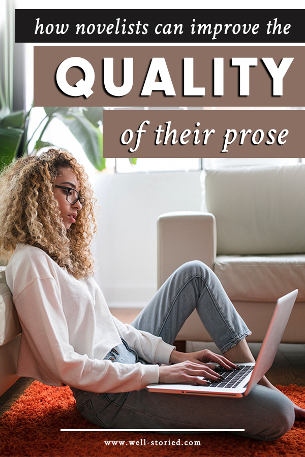 Feel like your writing skills aren't doing your story justice? Learn how to improve the quality of your prose at every stage in the writing process with this must-read guide from the Well-Storied blog!