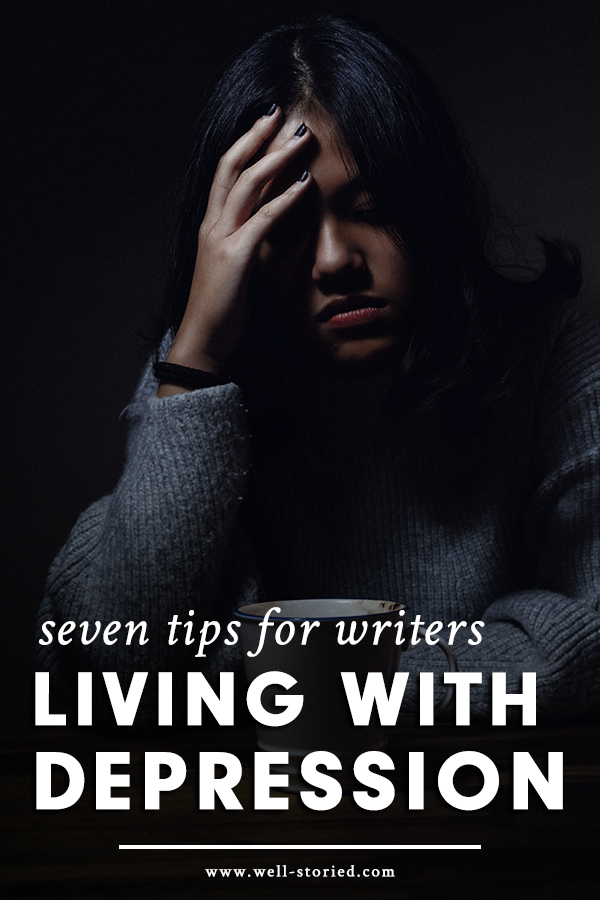 Is your writing life marred by your struggle with depression? You aren't alone. Today on the Well-Storied blog, guest writer Amaya Eckersley shares seven tips she's learned from her own experience with living with depression.