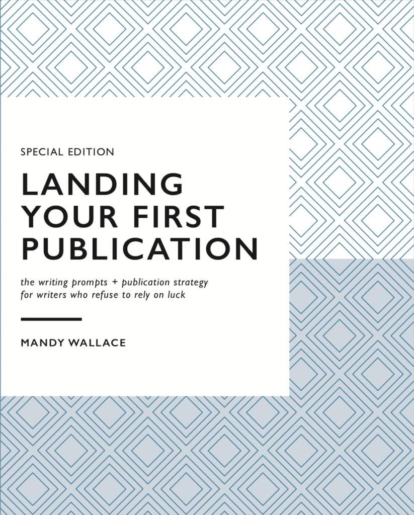 Landing Your First Publication by Mandy Wallace