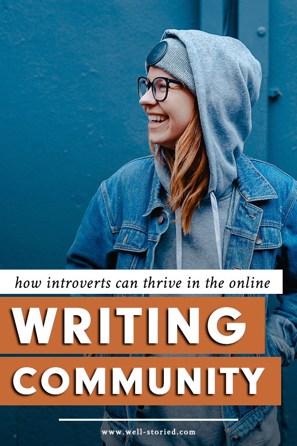 The writing life is often a lonely one, which is what makes the online writing community so fantastic. But how can you make the most of the online writing community if you're an introvert through and through? Author Lauren Simonis-Hunter shares her top tips in this guest post for the Well-Storied blog!