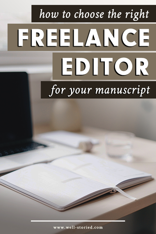 Looking for freelance editors is easier than ever, thanks to social media and the Internet. But choosing the right one for your manuscript? That can be tougher than you'd think. That's why Sara Letourneau of Heart of the Story Editorial is sharing six factors you should consider when making this important decision over on the Well-Storied blog!