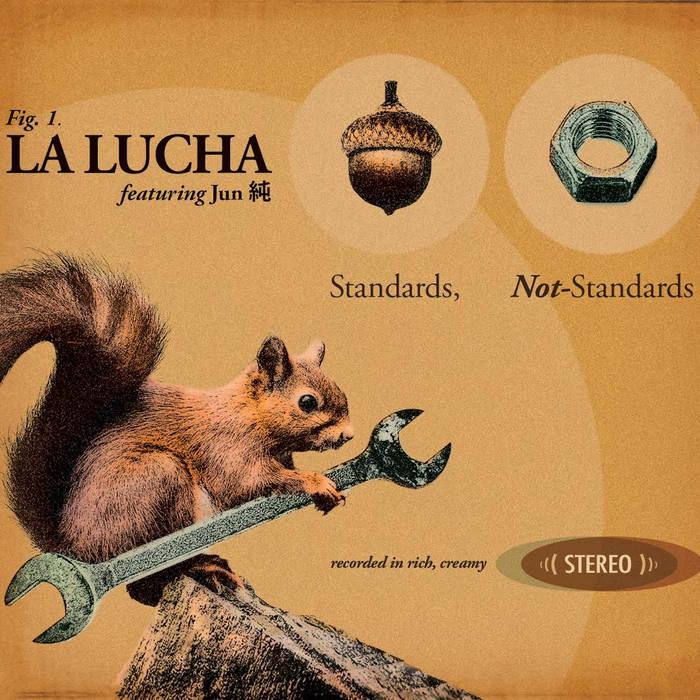 La Lucha | Standards, Not Standards