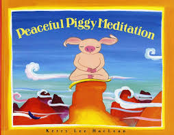 Peaceful Piggy Meditation - Kerry Lee MacLean