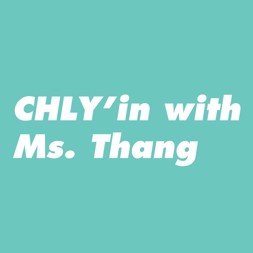 CHLY'in-with-Ms.-Thang.png