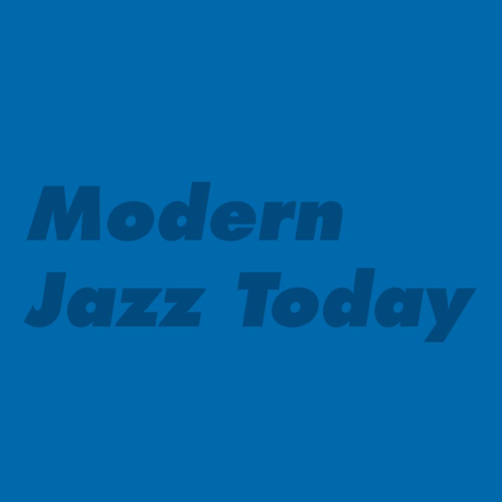 Modern Jazz Today (5PM–7PM)
