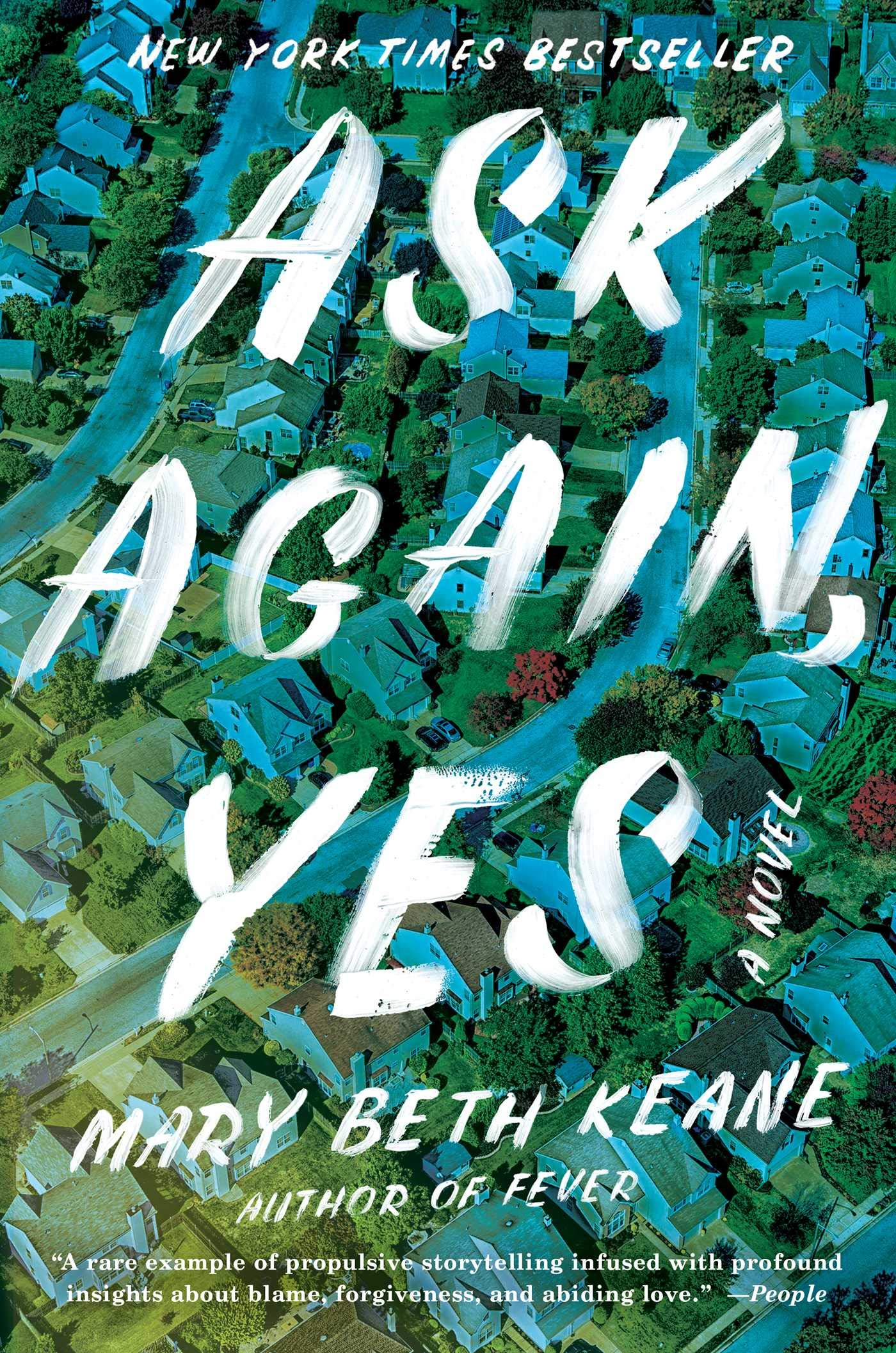 "Ask Again, Yes by Mary Beth Keane - Rating: 3/5I'm not sure why, but I really wanted this book to be good. Maybe it's the cover I was drawn to or that it was about two families over 40 years which always means juicy drama, but whatever it was, I went in with high expectations. Ask Again, Yes follows the two lives of neighboring families in a suburb of NYC. Both fathers were cops in the city and when rookies, were actually partners. Never quite moving past a workplace relationship, the two families didn't interact much, except for two of their children. Kate, the baby of the Gleesen family and Peter, the only child to the Stanhopes across the street. Their friendship as children naturally turned into a love over the years, until one night when everything changed. The beginning of the book was slow but engaging and the drama was juicy, but sadly the last half which dealt with the aftermath of that fateful night was a bit disappointing. The incident in question was HUGE and warranted a much more dramatic telling of the events that played out for the next 30 years. What could have been a great book that dealt with so many intricacies of family dynamics, fell short to writing that felt tired after the climax of the book.Is it a must read? I so badly wanted this review to say ""yes,"" but sadly it is not."