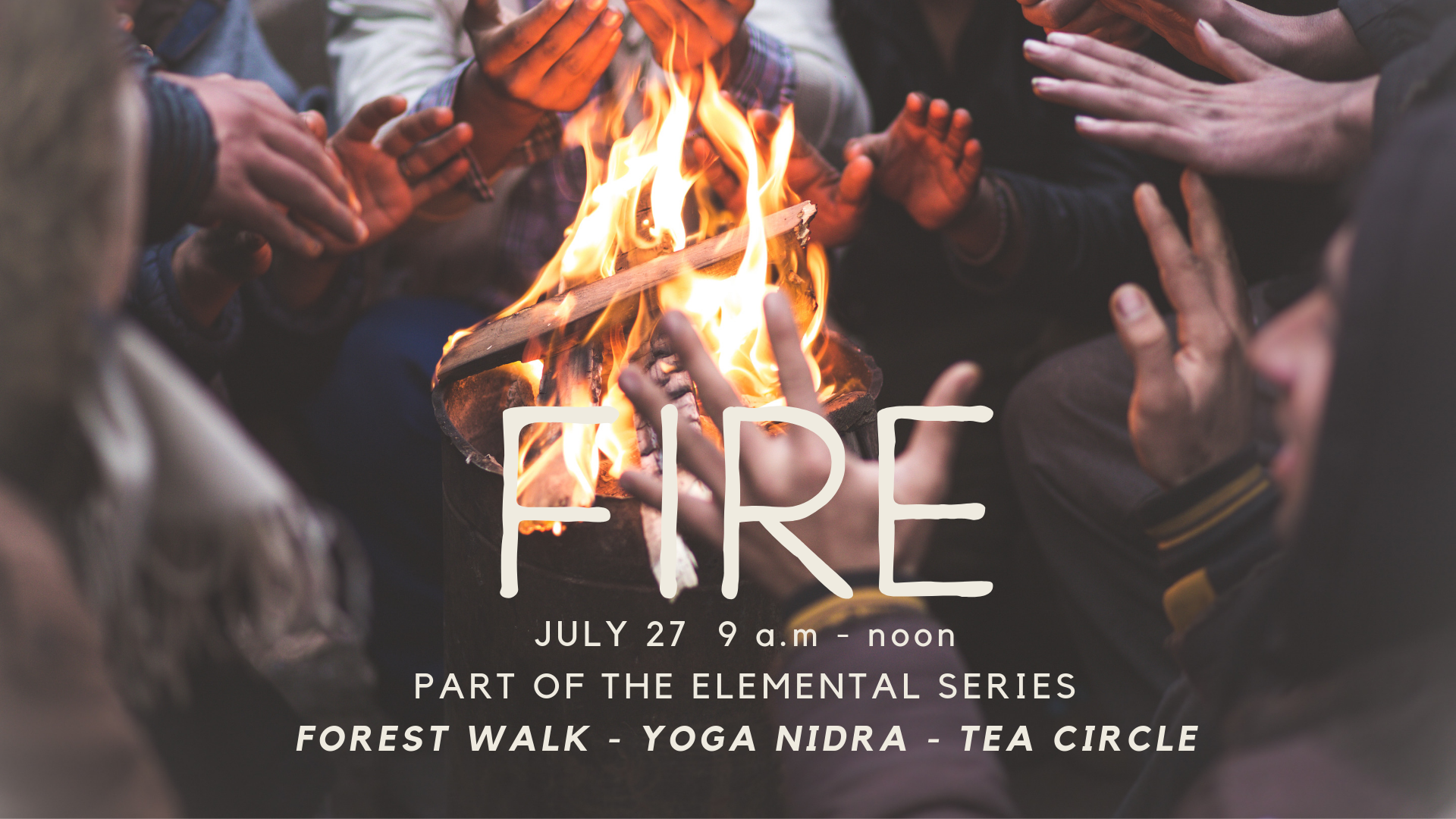 FIRE brought us  vision  and  creation . Bringing elements from the dark to the light. From the unseen to the seen. And teaching us how to breath power into our paths.