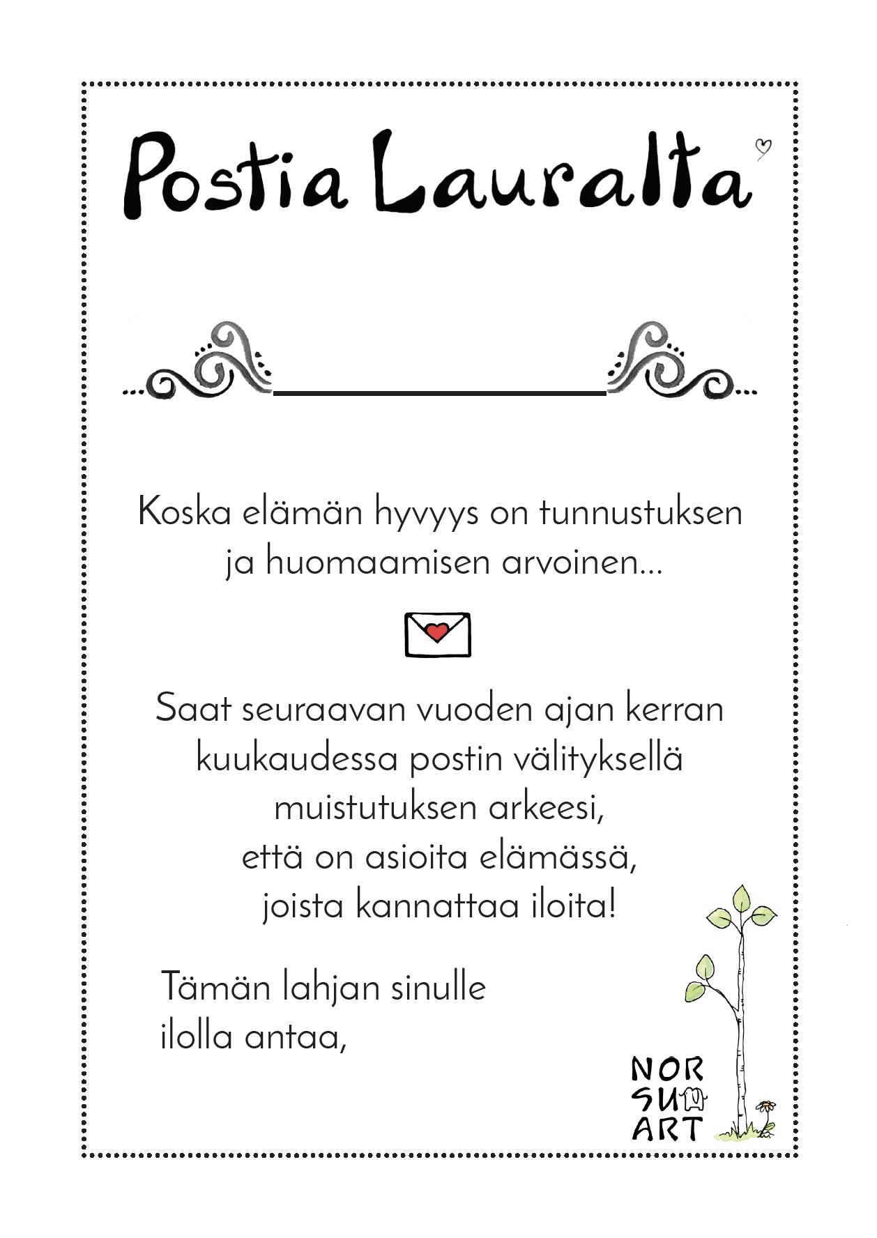 Jos tilaat lahjaksi ystävälle, saat tämän tulostettavan kupongin sähköpostitse, jotta voit selittää, miksi Lauralta alkaa tulemaan postia! - Se on vaan niin kiva saada postia!