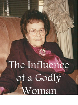 The Influence of a Godly Woman