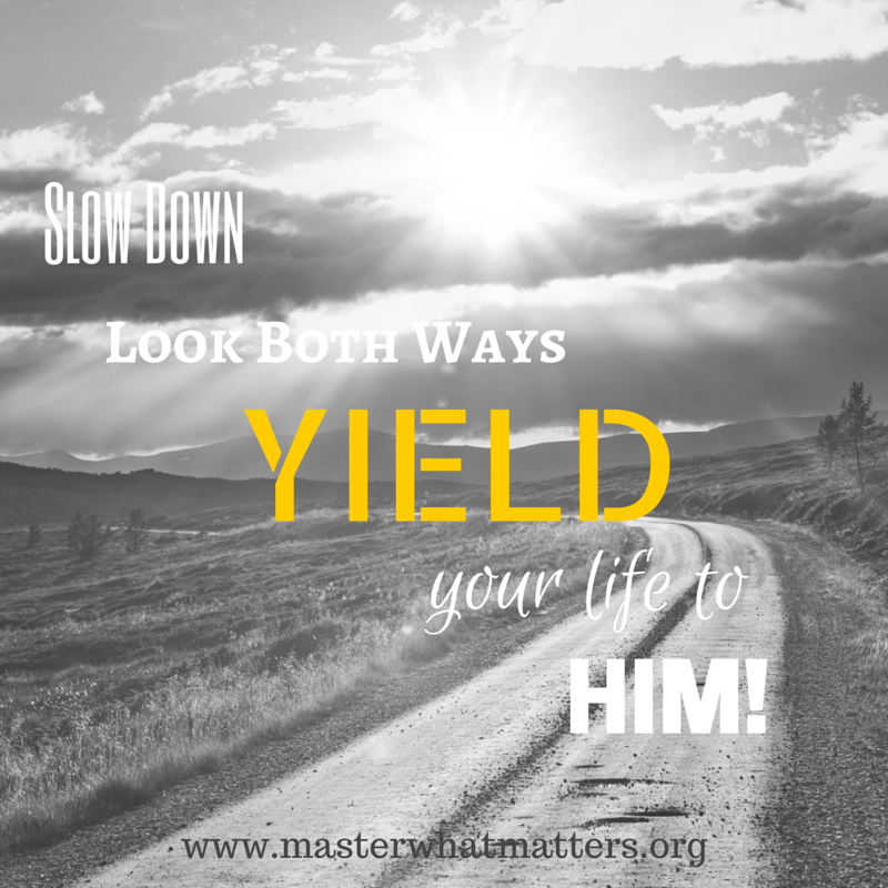 Slow Down, Look Both Ways and Yield