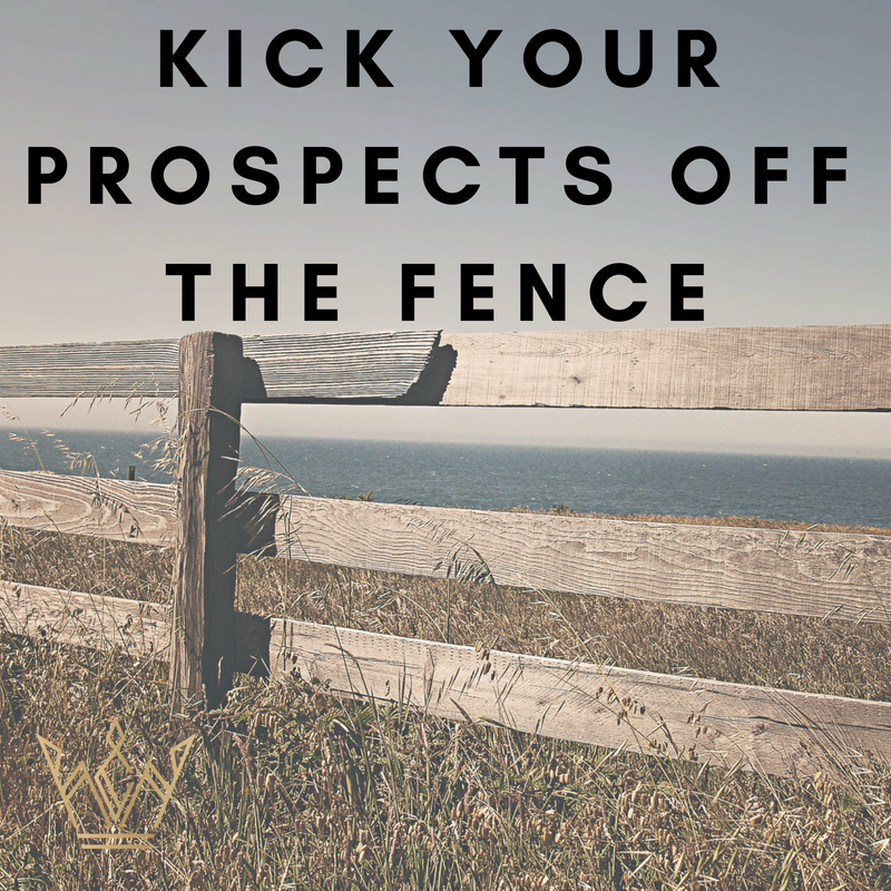 Kick your prospectsoff the fence.png